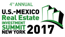 4th Annual U.S.-México Real Estate Investment Summit New York 2017