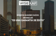 Wisekap: ¿Por qué invertir en inmuebles en Dallas, Texas?